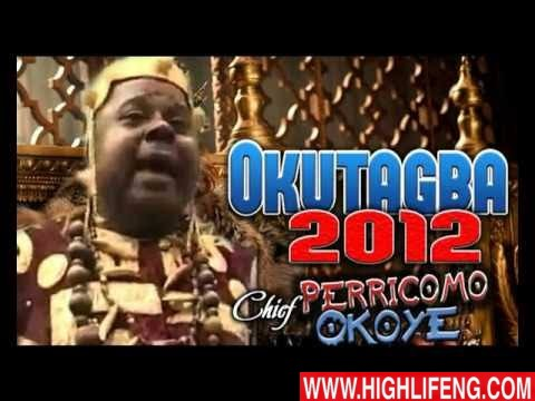 Chief Pericoma Okoye - Okutagba 2012 | Latest Igbo Traditional Highlife Music