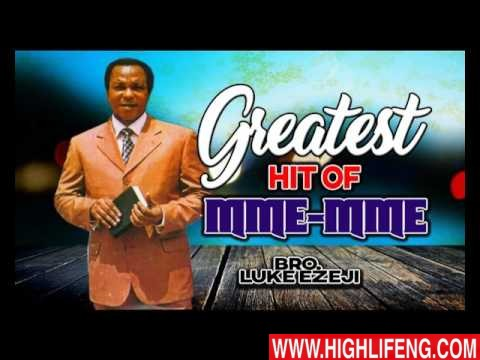 Bro Luke Ezeji - Greatest Hit Of Mme Mme | Latest Igbo Gospel Music