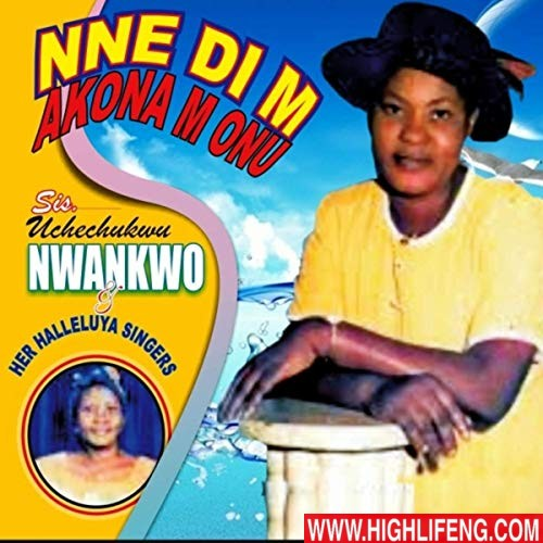 Uche Chukwu Nwankwo - Nne Dim Akona m Onu | Igbo gospel music