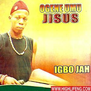 Ogene Umu Jisus (Igbo Jah) - Obodo Bu Igwe