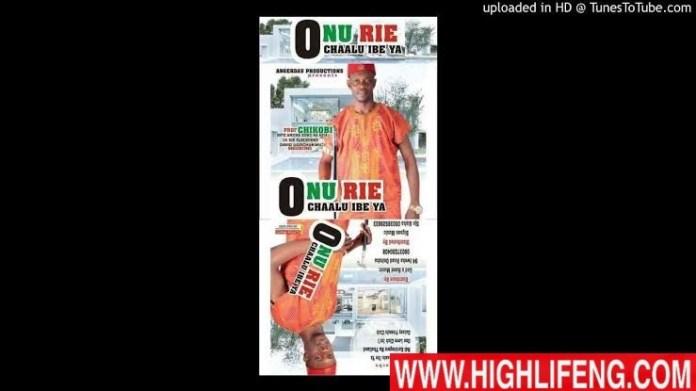 Prof Chikobi - Onu Rie Ochaalu Ibe Ya | Igbo Highlife Music 2020