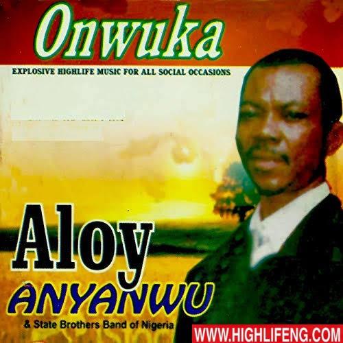 Aloy Anyanwu - Onwu Ka Anyi Ike (OnwuKa)