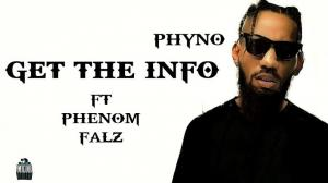 VIDEO: Phyno ft. Falz & Phenom - Get the Info