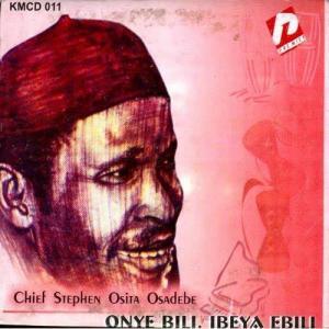 Chief Stephen Osita Osadebe - Agadi Nwanyi Na Inine