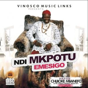H.R.H Eze Chijioke Mbanefo – Ndi ji Ego (Ndi Mkpotu Emesigo) | Latest Igbo Highlife Music 2020