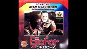 Igwegwu Afam Ogbuotobo - Ejiofor Okocha (Old Igbo Nigerian Highlife Music)
