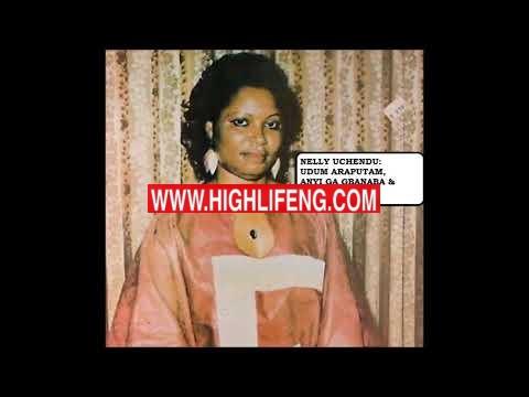 NELLY UCHENDU - UDUM ARAPUTAM, ANYI GA GBANABA , ONYEOMA AGINE | Igbo Old Songs