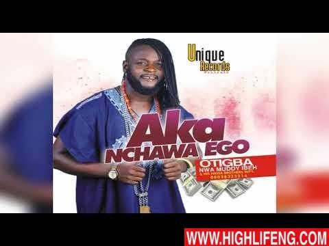 Otigba Nwa Muddy Ibeh - Ego Di Na Ogwu