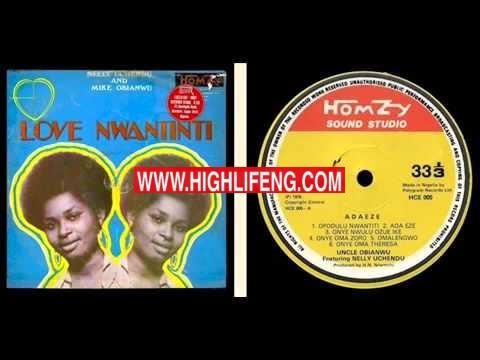 Nelly Uchendu - Love Nwantinti (Igbo Highlife Audio Songs)