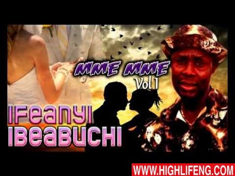 Ifeanyi Ibeabuchi - Mme Mme (Vol 1)