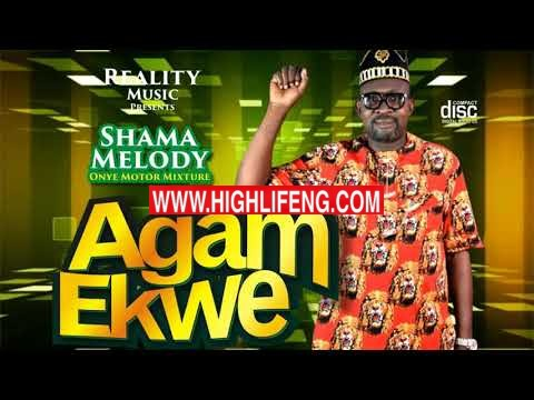 Shama Melody - Agam Ekwe (Motor Mixture Vol.2) | Latest Igbo Bongo Songs