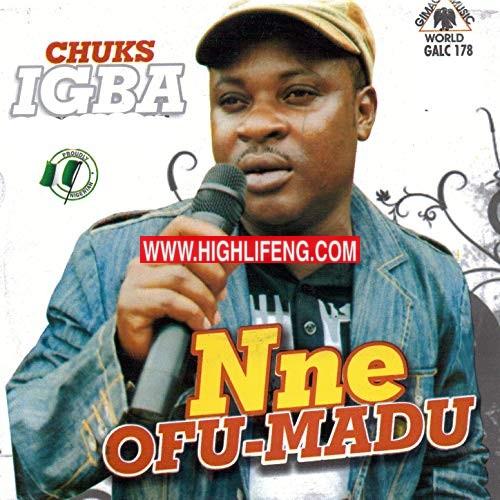 Chuks Igba - Nne Ofu Madu (Latest Igbo Music Audio)