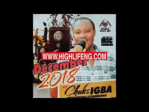Chuks Igba - Uche Echegbum (Latest Ndokwa Delta Igbo Highlife Songs)