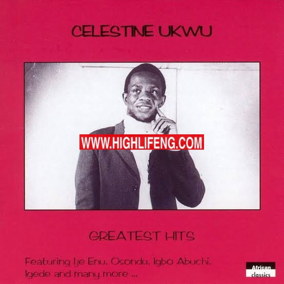 Celestine Ukwu - Uso Ndu (Igbo Highlife Music Album)