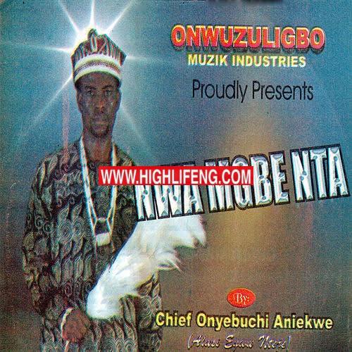 Chief Onyebuchi Aniekwe (Alusi Egwu Nteje) - Orji Okosisi | Latest Igbo highlife Songs 2020