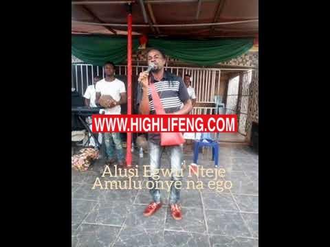 Chief Onyebuchi Aniekwe (Alusi Egwu Nteje) - Amulu Onye Na Ego   Latest Igbo 2020 HighLife Songs
