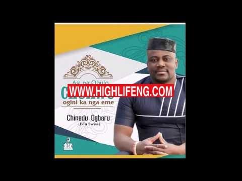 Chinedu Ogbaru - Asi na Obulo Chukwu (Latest Igbo Highlife Music 2020)