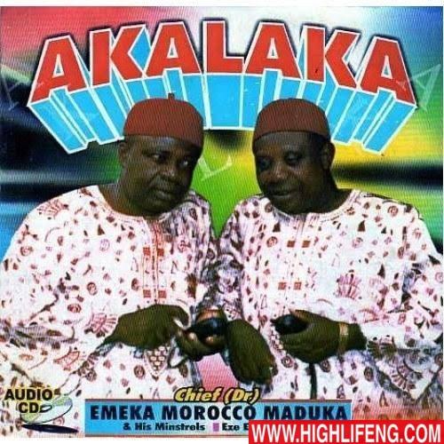 Chief Emeka Morocco Maduka - Akalaka (Akala Aka)