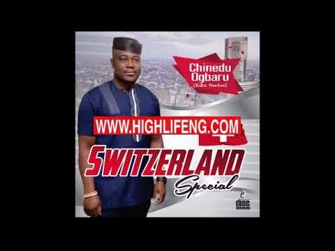 Chinedu Ogbaru (Edu swiss) - Switzerland Special | Latest Igbo highlife music