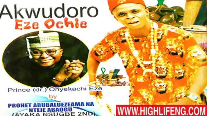 Prophet Arubaluezeama (Ayaka Nsugbe 2nd) - Prince Onyekachi Eze | Akwudoro Eze Ochie (Igbo Traditional Music)