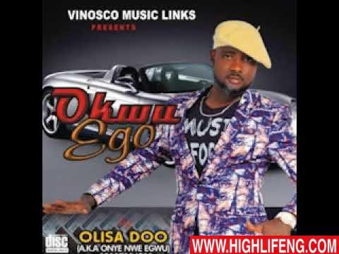 Olisadoo Onyenwe Egwu - Okwu Ego (Album) | Latest Igbo Highlife Music