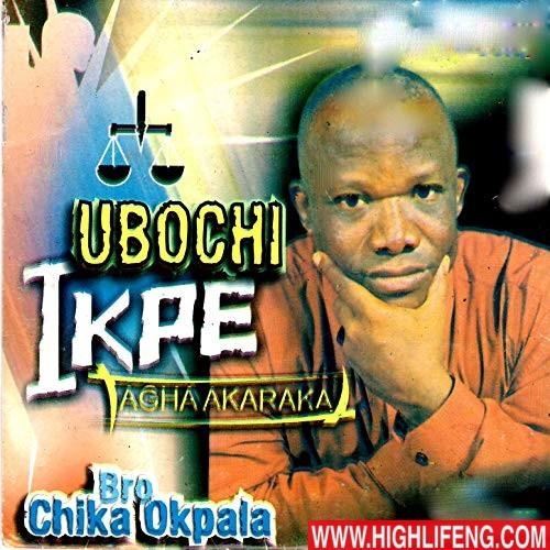 Bro. Chika Okpala - Ubochi Ikpe (Agha Akaraka) | Latest Igbo Nigerian Gospel Song