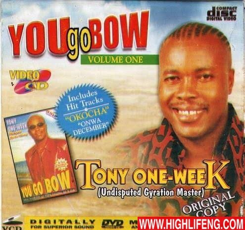 Tony One Week - You Go Bow (Latest Nigerian Highlife Music Album)