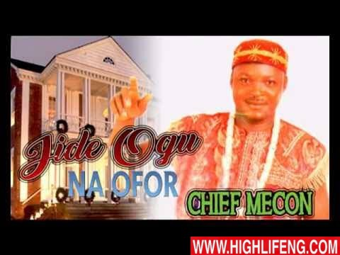 Chief Mecon - Jide Ogu Na Ofor | Igbo Nigerian Highlife Music
