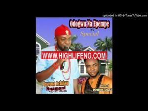 Onyeoma Tochukwu Nnamani - Odogwu Na Epempe Special