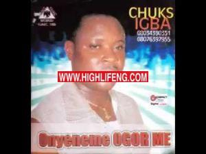 Chuks Igba - Onyeneme ogor Me (Audio Ndokwa / Ukwuani Music)