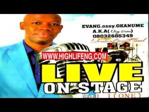 EVANG. OSSY OKANUME - LIVE ON STAGE (Vol 1) - Latest 2020 Nigerian Gospel Music