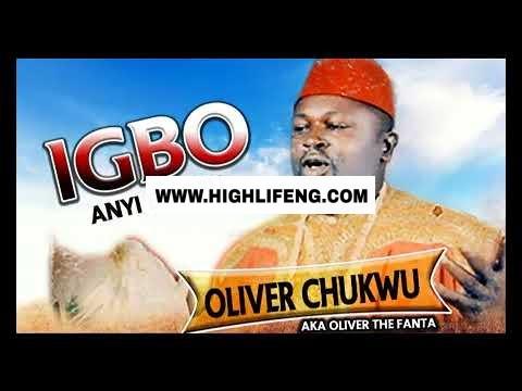 Oliver Chukwu (Oliver The Fanta) - Igbo anyi Bu Ofu | Latest 2020 Nigerian Highlife Music