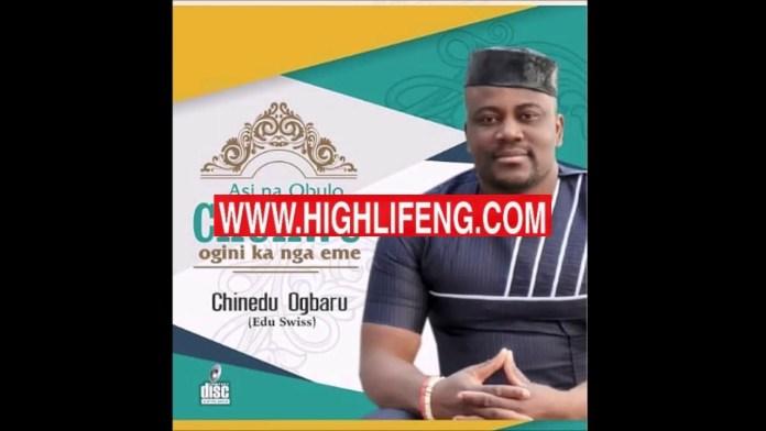 Chinedu Ogbaru - Omama Na ilo