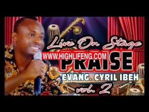Evang. Cyril Ibeh - Live On Stage 2020 (Christian Nigerian Gospel Worship Songs)