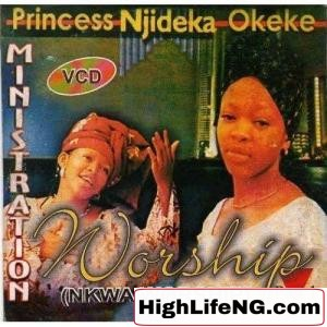 Princess Njideka Okeke - Ministration Worship (Nkwa Worship) | Ebube dike ka Ibu