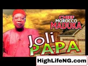 Chief Emeka Morocco Maduka - Joli Papa (Igbo Highlife Music)