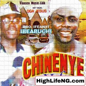 Ifeanyi Ibeabuchi - Madu Abu Chi (CHINENYE NDU) | Album