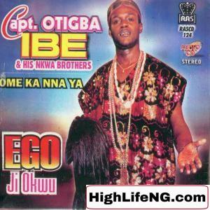 Captain Otigba Nwa Muddy Ibeh - Uwa Echangiela (Latest Igbo Nigerian Highlife Music)