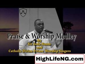 Jude Nnam And Catholic DPW Singers - Praise and Worship Medley (Latest Gospel Song 2020)