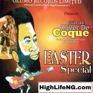 Chief Dr Oliver De Coque - Chi Kelu Uwa Cho Ya Nma (Easter Special)