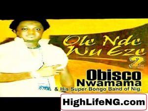 Obisco Nwamama - Ishidi Chukwu (Owerri Bongo Music Album)