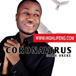 Gozie Okeke - Coronavirus (Corona Virus)