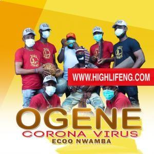 Ecoo Nwamba - Ogene Corona Virus (Covid19) | Latest Igbo Ogene Music 2020