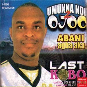 FULL ALBUM: Last Kobo and his Ude Asuru Namba - Abani Agba Aka (Umunna Ndi Ojoo Vol.2)
