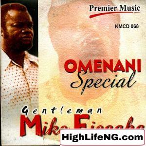 MIKE EJEAGHA - Onye Nwe Ona Ebe (Onwero Ona Ebe) | (Mike Ejeagha Songs Mp3)