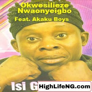 Okwesilieze - Oga Driver (Igbo Highlife Music New Track)