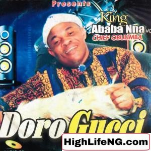 FULL ALBUM: King Ababa Nna - Doro Gucci (Ndi Ababa)