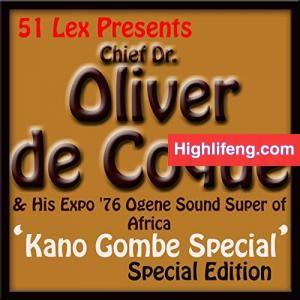 Chief Dr Oliver De Coque - Kano Gombe Special