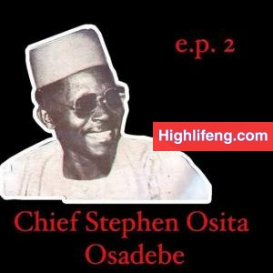 Chief Stephen Osita Osadebe - Egwu Ogolo