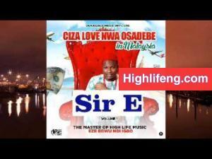 Ciza Love Nwa Osadebe - Sir E